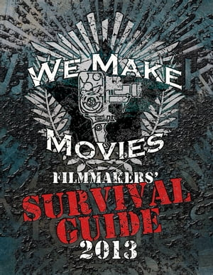 We Make Movies Survival Guide 2013