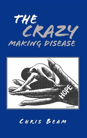 The Crazy Making Disease