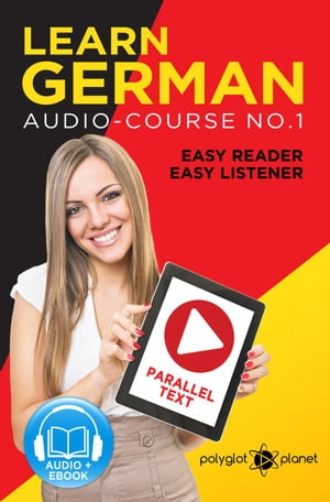 Learn German | Easy Reader | Easy Listener | Parallel Text Audio Course No. 1