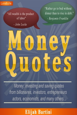 Money Quotes : More than 400 money,  investing and saving quotes from billionaires,  investors,  entrepreneurs and many others