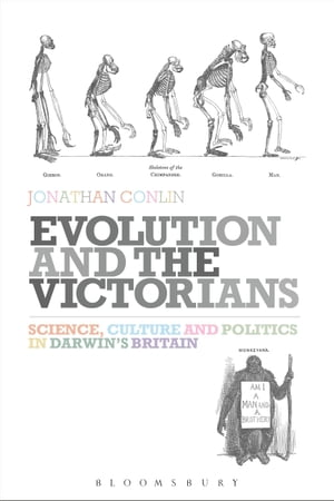 Evolution and the Victorians Science,  Culture and Politics in Darwin's Britain