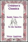 online magazine -  Daddy Takes Us to the Garden