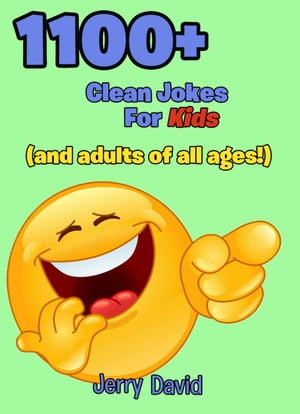 1100+ Clean Jokes For Kids (And Adults of All Ages!)