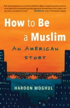 How to Be a Muslim Cover Image