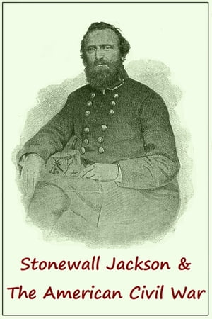a biography of thomas jonathan jackson a leader of the american civil war Thomas jonathan stonewall jackson (january 21, 1824 – may 10, 1863) was a confederate general during the american civil war, and probably the most well-known confederate commander after general robert e lee.