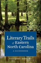Literary Trails of Eastern North Carolina Cover Image