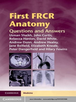 First FRCR Anatomy Questions and Answers