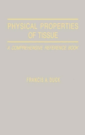 Physical Properties of Tissues A Comprehensive Reference Book