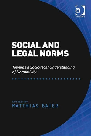 Social and Legal Norms Towards a Socio-legal Understanding of Normativity