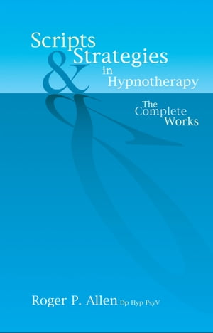 Scripts & Strategies in Hypnotherapy