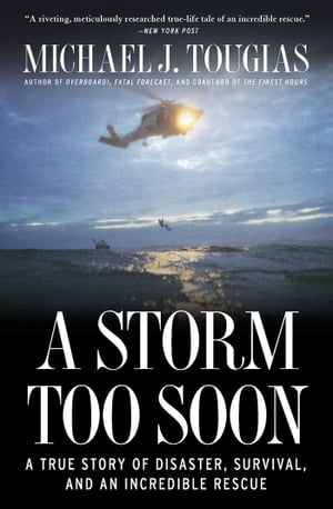 A Storm Too Soon A True Story of Disaster,  Survival and an Incredib