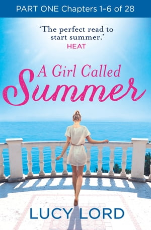 A Girl Called Summer: Part One,  Chapters 1?6 of 28