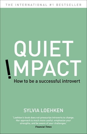 Quiet Impact How to be a successful Introvert