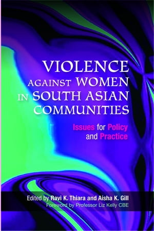 Violence Against Women in South Asian Communities Issues for Policy and Practice