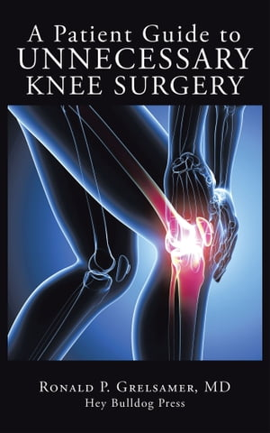 A Patient Guide to UNNECESSARY KNEE SURGERY