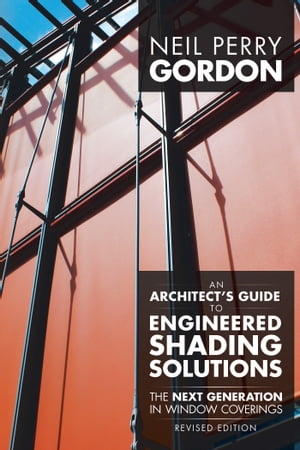 An Architects Guide to Engineered Shading Solutions The Next Generation in Window Coverings