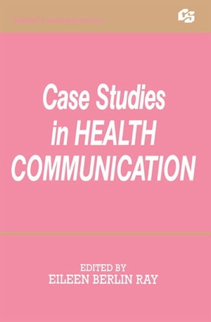 Case Studies in Health Communication