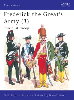 Frederick the Great's Army (3) Specialist Troops