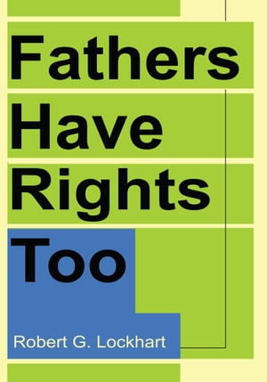 Fathers Have Rights Too