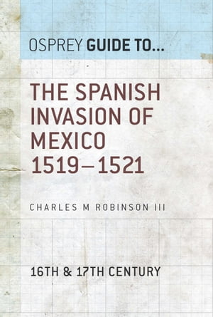 The Spanish Invasion of Mexico 1519?1521