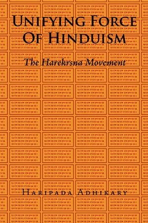 UNIFYING FORCE OF HINDUISM THE HAREKRSNA MOVEMENT
