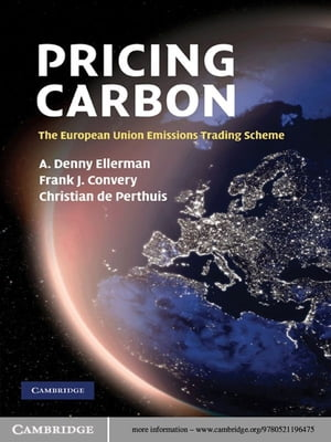 Pricing Carbon The European Union Emissions Trading Scheme