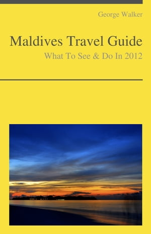 Maldives Travel Guide - What To See & Do