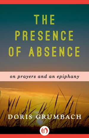 The Presence of Absence On Prayers and an Epiphany