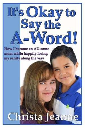 It's Okay to Say the A-Word!