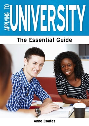 Applying to University: The Essential Guide