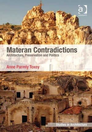 Materan Contradictions Architecture,  Preservation and Politics