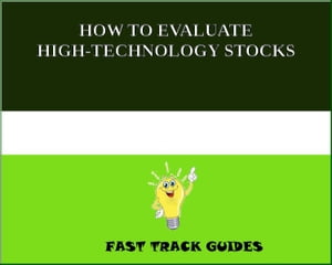 HOW TO EVALUATE HIGH-TECHNOLOGY STOCKS