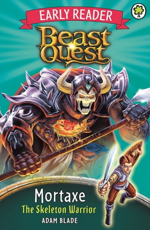 Beast Quest Early Reader: Mortaxe the Skeleton Warrior