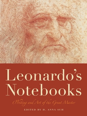 Leonardo's Notebooks Writing and Art of the Great Master