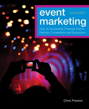 Event Marketing How to Successfully Promote Events,  Festivals,  Conventions,  and Expositions