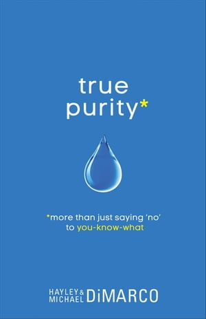 "True Purity More Than Just Saying ""No"" to You-Know-What"
