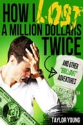 How I Lost A Million Dollars Twice: And Other Brilliant Adventures 623512bc-7410-47db-a16a-e220e42b5790