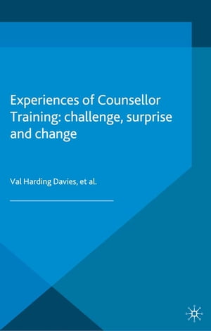 Experiences of Counsellor Training Challenge,  Surprise and Change