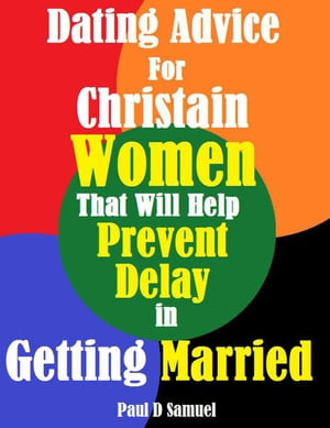 Dating Advice for Christian Women That Will Help Prevent Delay in Getting Married