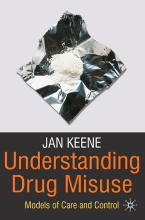 Understanding Drug Misuse Models of Care and Control