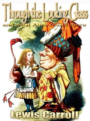 Through the Looking Glass and what Alice found there Free Audiobook Links,  With Over 50 illustrations by John Tenniel