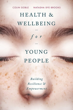 Health and Well-being for Young People Building Resilience and Empowerment