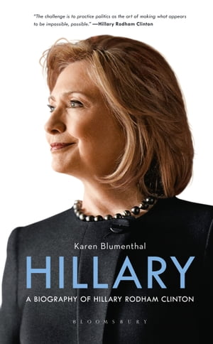 Hillary A Biography of Hillary Rodham Clinton