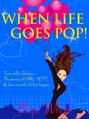 When Life Goes Pop!