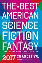 The Best American Science Fiction and Fantasy 2017 Cover Image