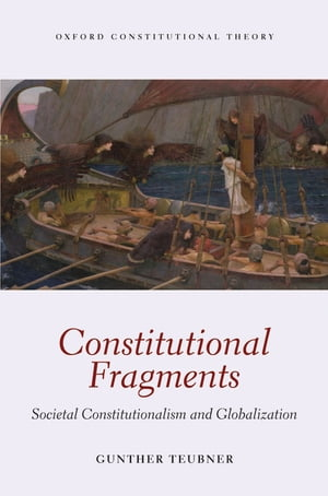 Constitutional Fragments Societal Constitutionalism and Globalization