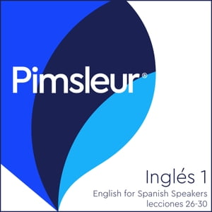 Pimsleur English for Spanish Speakers Level 1 Lessons 26-30