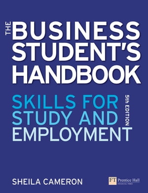 The Business Student's Handbook Learning Skills for Study and Employment