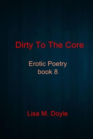 Dirty To The Core