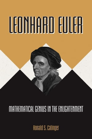 Leonhard Euler Mathematical Genius in the Enlightenment